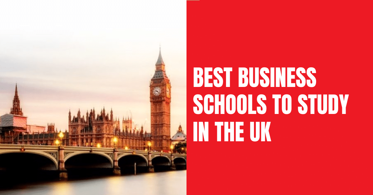 Best Business Schools to study in the UK