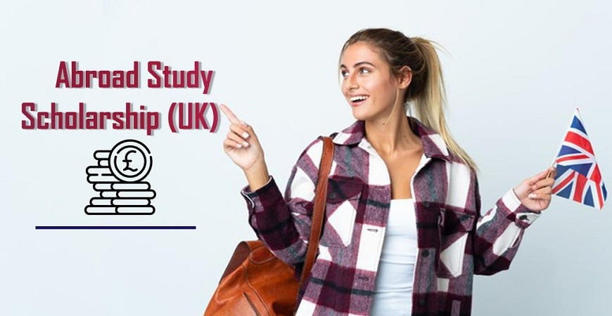 Abroad Study Scholarships (UK)